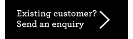 Existing customer? Send an enquiry